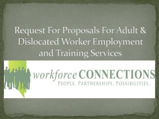 Request For Proposals For Adult & Dislocated Worker Employment and Training Services