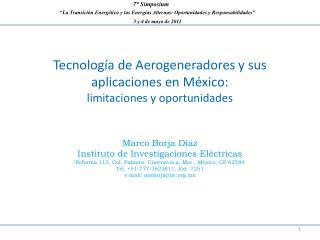 Tecnología de Aerogeneradores y sus aplicaciones en México:  limitaciones y oportunidades
