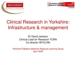Clinical Research in Yorkshire: Infrastructure & management