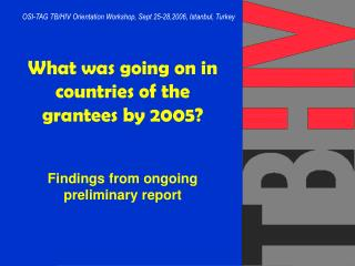 What was going on in countries of the grantees by 2005? Findings from ongoing preliminary report