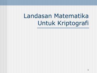 Landasan Matematika Untuk Kriptografi