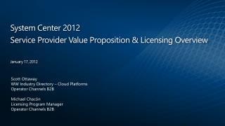 Scott Ottaway WW Industry Directory   Cloud Platforms Operator Channels B2B  Michael Chac n Licensing Program Manager Op