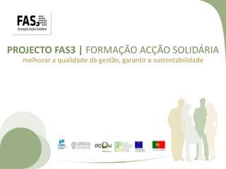 PROJECTO FAS3 |  FORMA��O AC��O SOLID�RIA