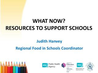 WHAT NOW?  RESOURCES TO SUPPORT SCHOOLS