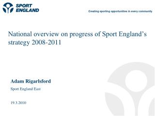 National overview on progress of Sport England's strategy 2008-2011