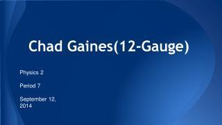 Chad Gaines(12-Gauge)