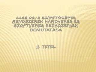 1168-06/3 Számítógépes rendszerek hardveres és szoftveres eszközeinek bemutatása