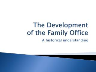 The Development  of the Family Office