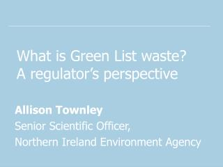 What is Green List waste? A regulator's perspective