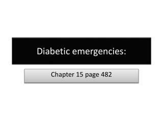 Diabetic emergencies :