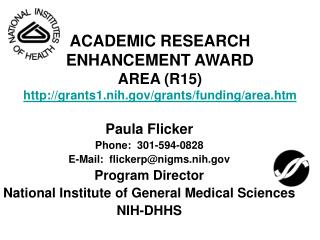 ACADEMIC RESEARCH ENHANCEMENT AWARD AREA (R15) grants1.nih/grants/funding/area.htm
