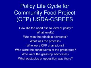 Policy Life Cycle for Community Food Project (CFP) USDA-CSREES