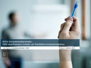 Are Turmo, kompetansedirektør i NHO                         Tromsø 3. oktober 2014
