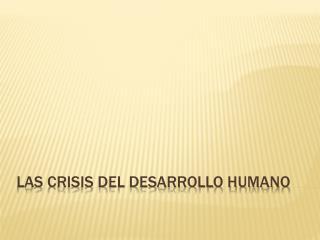 Las crisis del desarrollo humano