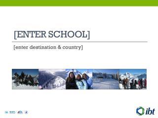 [enter school]