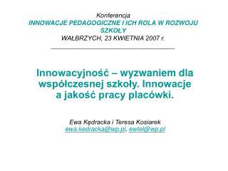 Innowacyjność – wyzwaniem dla współczesnej szkoły. Innowacje a jakość pracy placówki.