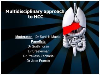 Multidisciplinary approach  to HCC