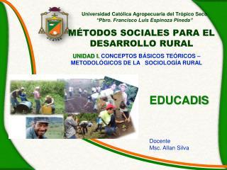 "Universidad Católica Agropecuaria del Trópico Seco ""Pbro. Francisco Luis Espinoza Pineda"""