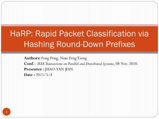 HaRP: Rapid Packet Classification via Hashing Round-Down Prefixes