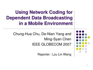 Using Network Coding for Dependent Data Broadcasting  in a Mobile Environment