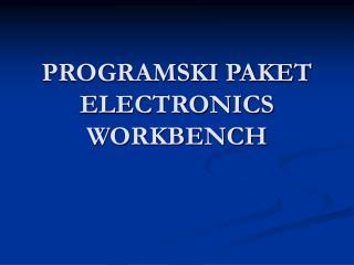 PROGRAMSKI PAKET ELECTRONICS WORKBENCH