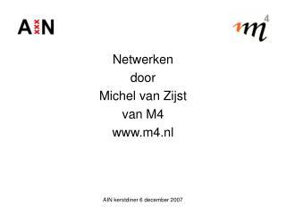 Netwerken door Michel van Zijst van M4 m4.nl