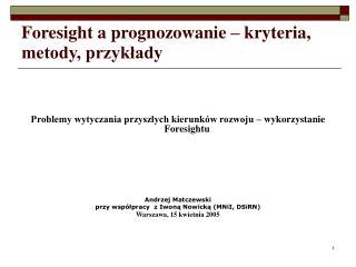 Foresight a prognozowanie – kryteria, metody, przykłady