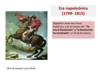 Era napoleónica (1799- 1815)
