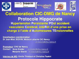 Collaboration CIC-DMG de Nancy Protocole Hippocrate HypertensIon Persistante POst accident vasculaire C r bral, int R t