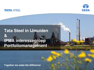 Tata Steel in  IJmuiden & IPMA  interessegroep Portfoliomanagement