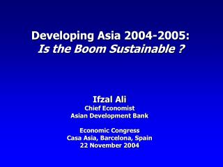 Developing Asia 2004-2005:  Is the Boom Sustainable ?