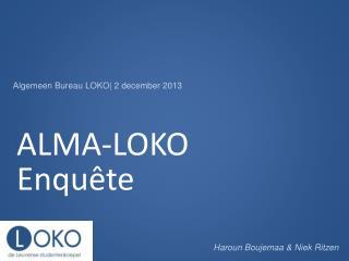 ALMA-LOKO Enquête