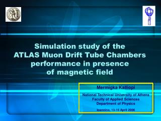 Simulation study of the  ATLAS Muon Drift Tube Chambers performance in presence  of magnetic field