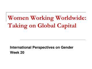 Women Working Worldwide: Taking on Global Capital