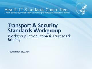 Transport & Security Standards Workgroup