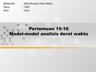 Pertemuan 15-16 Model-model analisis deret waktu
