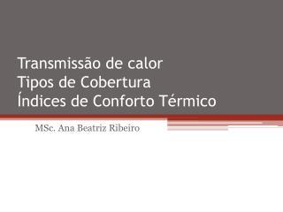 Transmissão de calor Tipos de Cobertura Índices de Conforto Térmico