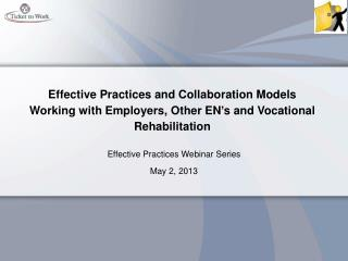 Effective Practices Webinar Series May 2, 2013