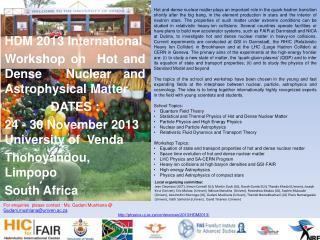 HDM 2013 International  Workshop on  Hot and Dense  Nuclear and  Astrophysical Matter DATES :