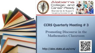 CCRS Quarterly Meeting # 3 Promoting Discourse in the Mathematics Classroom