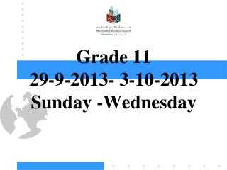 Grade 11 29-9-2013- 3-10-2013 Sunday -Wednesday