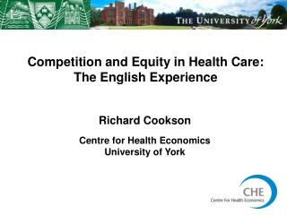 Competition and Equity in Health Care: The English Experience