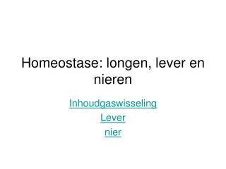 Homeostase: longen, lever en nieren