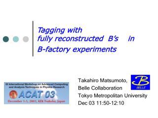 Takahiro Matsumoto, Belle Collaboration Tokyo Metropolitan University Dec 03 11:50-12:10