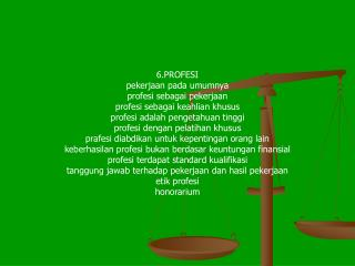 6.PROFESI pekerjaan pada umumnya profesi sebagai pekerjaan profesi sebagai keahlian khusus