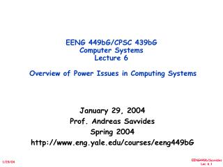 EENG 449bG/CPSC 439bG  Computer Systems Lecture 6  Overview of Power Issues in Computing Systems