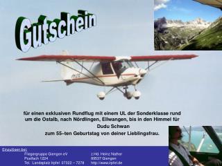 Einzulösen bei: Fliegergruppe Giengen eV   z.Hd. Heinz Nather Postfach 122489537 Giengen