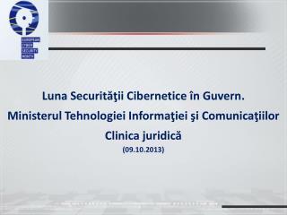Luna Securităţii Cibernetice în Guvern. Ministerul Tehnologiei Informa ţiei şi Comunicaţiilor
