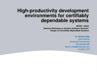 High-productivity development environments for certifiably dependable systems