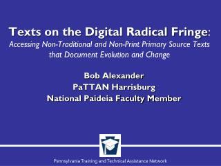 Bob Alexander PaTTAN Harrisburg National Paideia Faculty Member